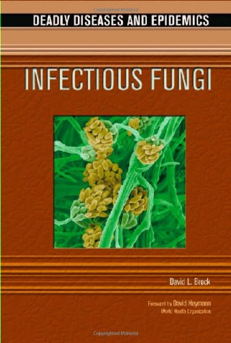 9780791086803: Infectious Fungi (Deadly Diseases and Epidemics)