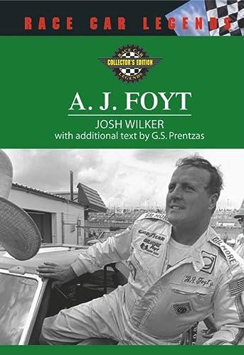 A. J. Foyt (Race Car Legends: Collector's: Josh Wilker, G.
