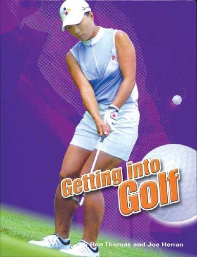 Getting into Golf: Thomas, Ron, Herran, Joe