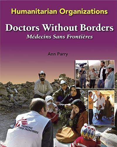 9780791088173: Doctors Without Borders: Medecins Sans Frontieres (Humanitarian Organizations)