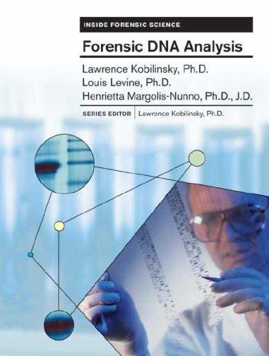 Forensic DNA Analysis (Inside Forensic Science): Lawrence Kobilinsky, Henrietta