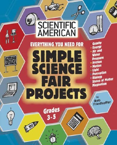9780791090541: Everything You Need for Simple Science Fair Projects: Grades 3-5 (Scientific American Science Fair Projects)