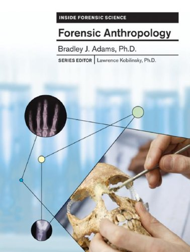 Forensic Anthropology (Inside Forensic Science): Adams, Bradley J.