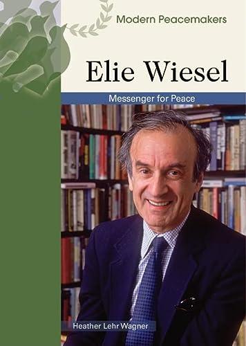 9780791092200: Elie Wiesel: Messenger of Peace (Modern Peacemakers)