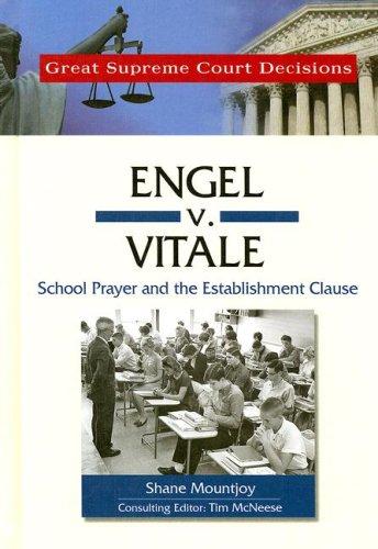 9780791092415: Engel V. Vitale: School Prayer and the Establishment Clause (Great Supreme Court Decisions)