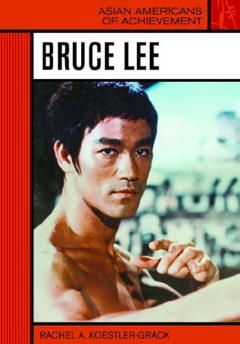 Bruce Lee (Asian Americans of Achievement) (0791092747) by Rachel A. Koestler-Grack