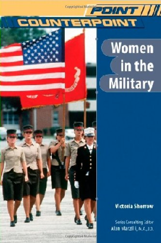 Women in the Military (Point/Counterpoint (Chelsea Hardcover)): Sherrow, Victoria