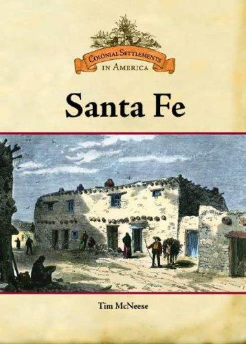 Santa Fe (Colonial Settlements in America): Tim McNeese