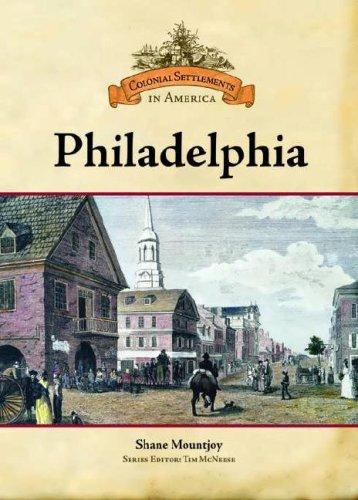 Philadelphia (Colonial Settlements in America): Shane Mountjoy