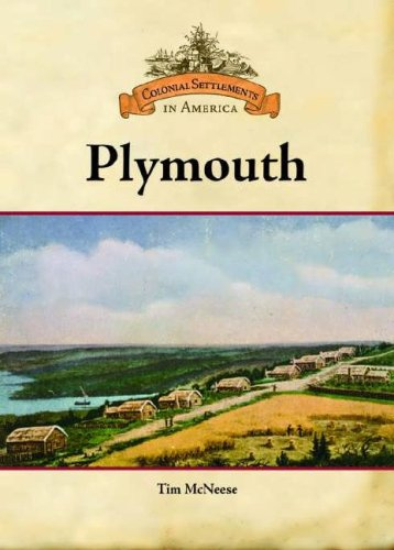 Plymouth (Colonial Settlements in America): Tim McNeese