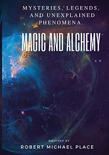 Magic and Alchemy (Mysteries, Legends, and Unexplained Phenomena): Place, Robert Michael