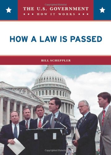 How a Law Is Passed (U.S. Government: How It Works) (9780791094662) by Bill Scheppler