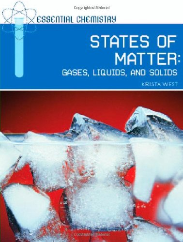 9780791095218: States of Matter: Gases, Liquids, and Solids (Essential Chemistry)