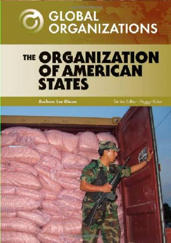 The Organization of American States (Global Organizations): Bloom, Barbara Lee