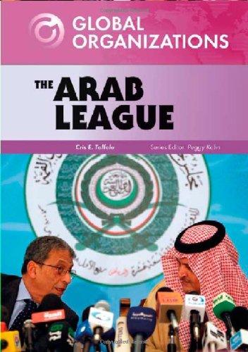 The Arab League: Cris E. Toffolo, Series Editor: Peggy Kahn