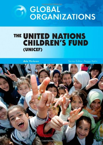 9780791095669: The United Nations Children's Fund UNICEF (Global Organizations)
