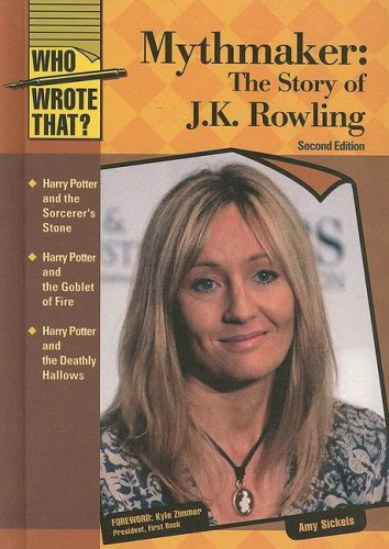 Mythmaker: The Story of J.K. Rowling (Who Wrote That?): Amy Sickels