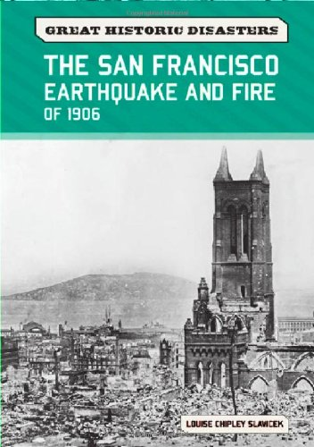 9780791096505: The San Francisco Earthquake and Fire of 1906 (Great Historic Disasters)