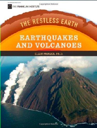 Earthquakes and Volcanoes (Restless Earth (Hardcover)): Ellen Prager Ph.D.