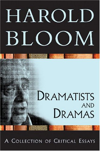 9780791097267: Dramatists and Dramas: A Collection of Critical Essays (Bloom's 20th Anniversary Collection)