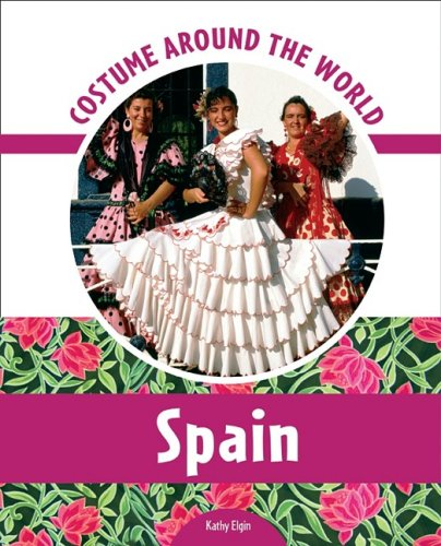 Spain (Costume Around the World) (0791097722) by Kathy Elgin