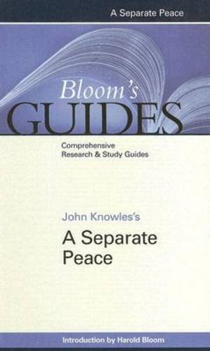 John Knowles's a Separate Peace (Bloom's Guides): Editor-Harold Bloom