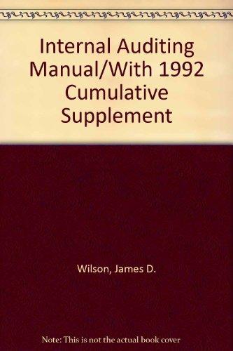 Internal Auditing Manual/With 1992 Cumulative Supplement: Wilson, James D., Root, Steven J.