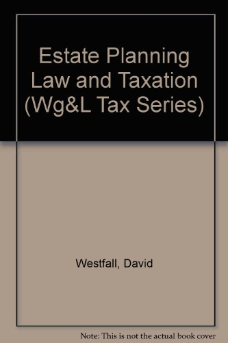 9780791302545: Estate Planning Law and Taxation (Wg&L Tax Series)