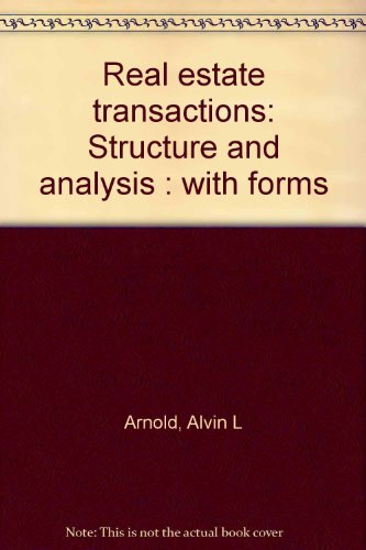 Real estate transactions: Structure and analysis : with forms (9780791305003) by Arnold, Alvin L