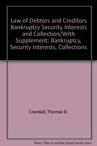9780791308523: Law of Debtors and Creditors Bankruptcy Security Interests and Collection/With Supplement: Bankruptcy, Security Interests, Collections