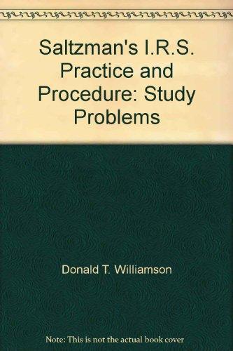 Saltzman's I.R.S. Practice and Procedure: Study Problems: Donald T. Williamson