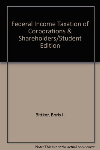 Federal Income Taxation of Corporations & Shareholders/Student: Boris I. Bittker