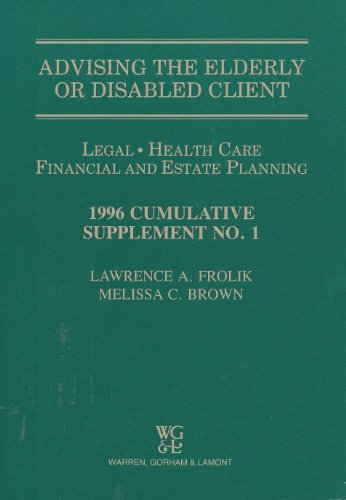 9780791326589: Advising The Elderly or Disabled Client: Legal, Health Care, Financial and Estate Planning (1996 Cumulative Supplement No. 1)