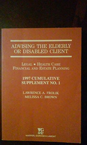 9780791331279: Advising the Elderly or Disabled Client - Legal, Health Care, Financial and Estate Planning