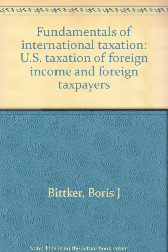 9780791335123: Fundamentals of international taxation: U.S. taxation of foreign income and foreign taxpayers