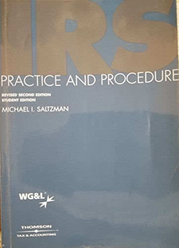 IRS Practice and Procedure: Revised 2nd Edition,: Michael I. Saltzman