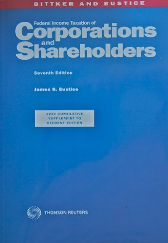 Federal Income Taxation of Corporations and Shareholders: James S. Eustice