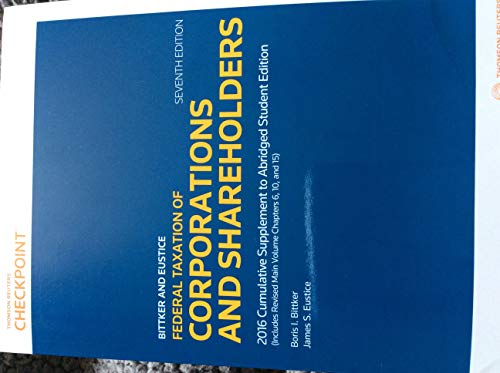 9780791396773: Federal Income Taxation of Corporations and Shareholders, 7th Edition: 2016 Cumulative Supplement to Abridged Student Edition