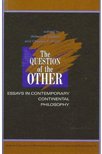 9780791400333: The Question of the Other: Essays in Contemporary Continental Philosophy (Selected Studies in Phenomenology and Existential Philosophy, 15)