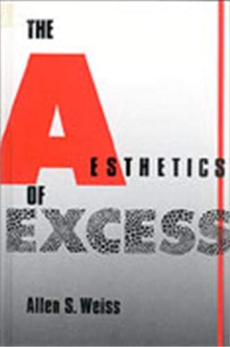 9780791400524: The Aesthetics of Excess (Suny Series in Aesthetics and the Philosophy of Art)