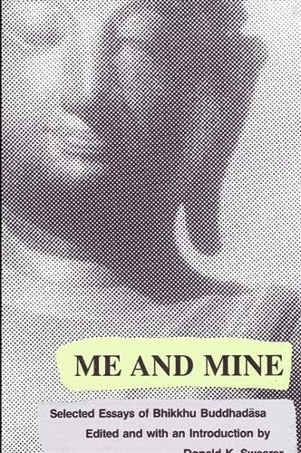 Me and Mine: Selected Essays of Bhikkhu Buddhadasa