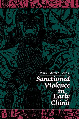 9780791400777: Sanctioned Violence in Early China (Suny Series in Chinese Philosophy and Culture)