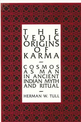 9780791400951: The Vedic Origins of Karma: Cosmos as Man in Ancient Indian Myth and Ritual (SUNY series in Hindu Studies)