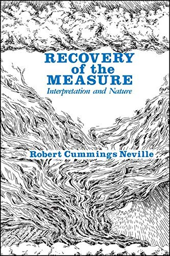 9780791400982: Recovery of the Measure: Interpretation and Nature (AXIOLOGY OF THINKING SERIES)