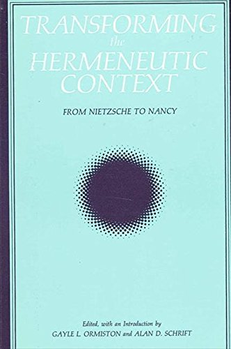 Transforming the Hermeneutic Context: From Nietzsche to Nancy (Suny Series, Intersections : ...