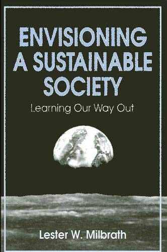 9780791401620: Envisioning a Sustainable Society: Learning Our Way Out (Suny Series in Environmental Public Policy)