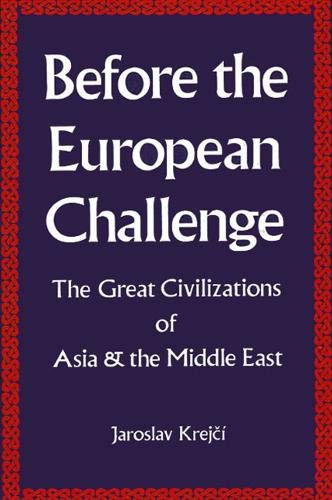 9780791401682: Before the European Challenge: The Great Civilizations of Asia and the Middle East