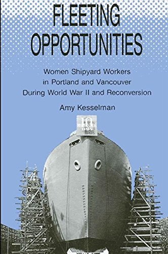 9780791401743: Fleeting Opportunities: Women Shipyard Workers in Portland and Vancouver During World War II and Reconversion (S U N Y Series in American Labor History)