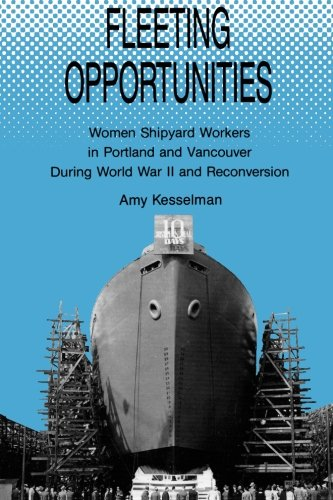 9780791401750: Fleeting Opportunities: Women Shipyard Workers in Portland and Vancouver During World War II and Reconversion (S U N Y Series in American Labor History)