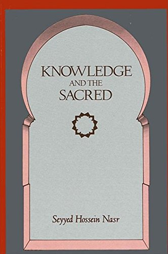 Knowledge and the Sacred (Gifford Lectures): Nasr, Seyyed Hossein